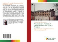 Couverture de Arquitetura e Punição: A Desumanização do Espaço Prisional