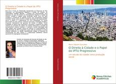 Bookcover of O Direito à Cidade e o Papel do IPTU Progressivo