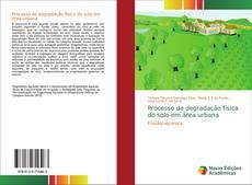 Portada del libro de Processo de degradação física do solo em área urbana