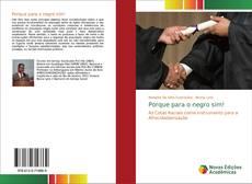 Bookcover of Porque para o negro sim!