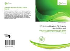 Bookcover of 2010 Yas Marina GP2 Asia Series Round