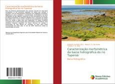 Bookcover of Caracterização morfométrica da bacia hidrográfica do rio Taperoá