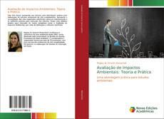 Bookcover of Avaliação de Impactos Ambientais: Teoria e Prática