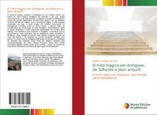 Bookcover of O mito trágico em Antígone, de Sófocles e Jean anouilh