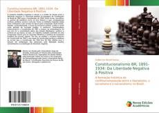 Обложка Constitucionalismo BR, 1891-1934: Da Liberdade Negativa à Positiva