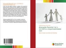 Borítókép a  Alienação Parental: lei n. 12.318 e a responsabilidade civil - hoz