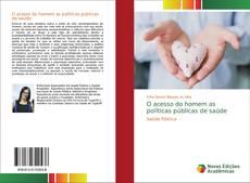 Bookcover of O acesso do homem as políticas públicas de saúde