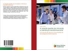 Bookcover of A relação gestão da inovação e liderança transformacional