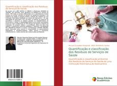 Bookcover of Quantificação e classificação dos Resíduos de Serviços de Saúde