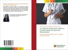 A visão do enfermeiro sobre a Classificação de Risco de Manchester的封面