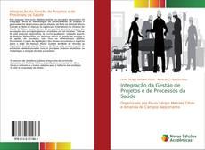Bookcover of Integração da Gestão de Projetos e de Processos da Saúde