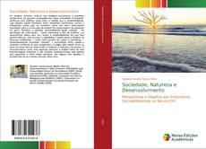 Bookcover of Sociedade, Natureza e Desenvolvimento