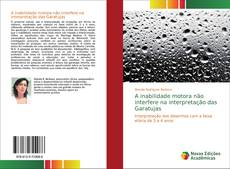 Capa do livro de A inabilidade motora não interfere na interpretação das Garatujas