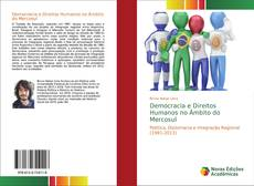 Bookcover of Democracia e Direitos Humanos no Âmbito do Mercosul