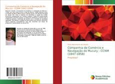 Bookcover of Companhia de Comércio e Navegação do Mucury - CCNM (1847-1858)