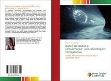 Bookcover of Banco de dados e virtualização: uma abordagem comparativa