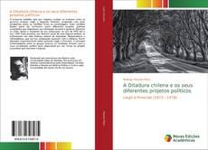 Capa do livro de A Ditadura chilena e os seus diferentes projetos políticos