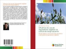 Copertina di Influência do uso de reguladores vegetais na cultura do sorgo sacarino