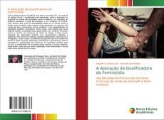 Обложка A Aplicação da Qualificadora do Feminicídio