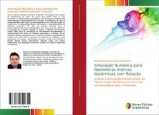 Bookcover of Simulação Numérica para Geometrias Imersas Isotérmicas com Rotação