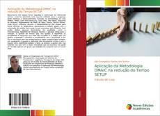 Обложка Aplicação da Metodologia DMAIC na redução do Tempo SETUP