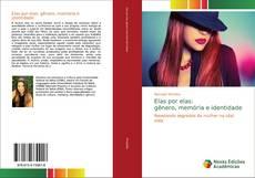Buchcover von Elas por elas: gênero, memória e identidade