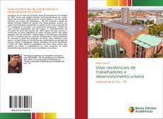 Capa do livro de Vilas residenciais de trabalhadores e desenvolvimento urbano