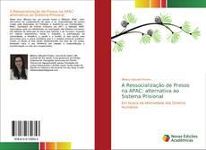 Bookcover of A Ressocialização de Presos na APAC: alternativa ao Sistema Prisional