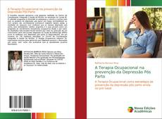 Обложка A Terapia Ocupacional na prevenção da Depressão Pós Parto
