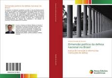 Capa do livro de Dimensão política da defesa nacional no Brasil