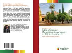 Bookcover of Fobia religiosa em Moçambique: Universidades no Diálogo Intereligioso