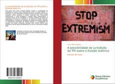 A possibilidade de jurisdição do TPI sobre o Estado Islâmico kitap kapağı