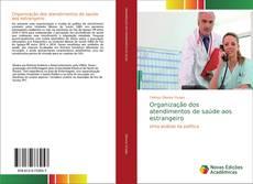Couverture de Organização dos atendimentos de saúde aos estrangeiro
