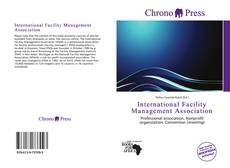 Bookcover of International Facility Management Association