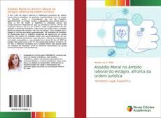 Bookcover of Assédio Moral no âmbito laboral do estágio, afronta da ordem jurídica