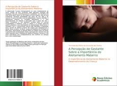 Capa do livro de A Percepção de Gestante Sobre a Importância do Aleitamento Materno