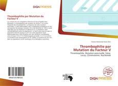 Bookcover of Thrombophilie par Mutation du Facteur V