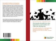 Bookcover of Percepção Acadêmica dos Egressos Licenciados em Ciências Biológicas