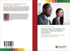 Portada del libro de Planejamento estratégico da produção administrando a engenharia