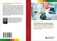 Bookcover of A inserção dos estudantes de Química na iniciação científica