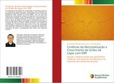 Bookcover of Cinéticas de Recristalização e Crescimento de Grãos de Ligas com EMF
