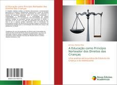A Educação como Princípio Norteador dos Direitos das Crianças kitap kapağı