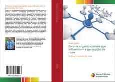 Capa do livro de Fatores organizacionais que influenciam a percepção de risco