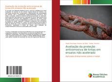 Portada del libro de Avaliação da proteção anticorrosiva de tintas em ensaios não acelerado