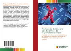 Обложка Produção de Biofilme em isolados clínicos de Staphylococcus aureus