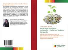 Bookcover of Amazônia Brasileira: Valoração Econômica do Meio Ambiente