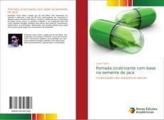 Capa do livro de Pomada cicatrizante com base na semente de jaca