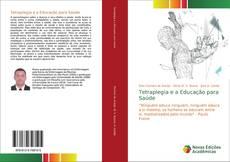 Bookcover of Tetraplegia e a Educação para Saúde