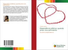 Capa do livro de Dependência afetiva: quando amar vira sofrimento
