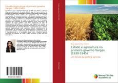 Bookcover of Estado e agricultura no primeiro governo Vargas (1930-1945)